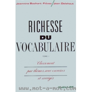 Richesse du vocabulaire - Tome 1