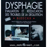 Dysphagie - Evaluation et rééducation des troubles de la déglutition