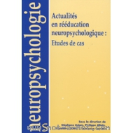 Actualités en rééducation neuropsychologique : études de cas
