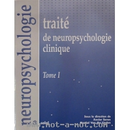 Traité de neuropsychologie clinique - Tome 1