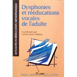 Dysphonies et rééducations vocales de l'adulte