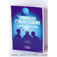 Communication et maladie d'Alzheimer - Evaluation et prise en charge