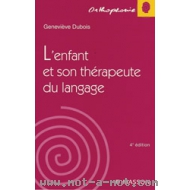 L'enfant et son thérapeute du langage - 4ème édition