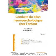 Conduite du bilan neuropsychologique chez l'enfant - 3ème édition