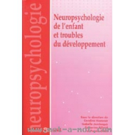 Neuropsychologie de l'enfant et troubles du développement