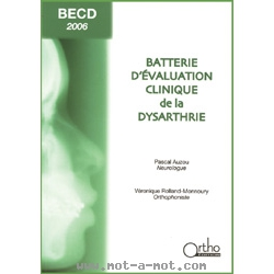 BECD 2006 - Batterie d'Evaluation Clinique de la Dysarthrie