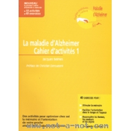 La maladie d'Alzheimer - Cahier d'activités 1
