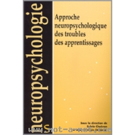 Approche neuropsychologique des troubles des apprentissages