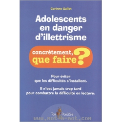Adolescents en danger d'illettrisme - Concrètement, que faire ?