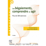 Les bégaiements - Interprétations, diagnostics, thérapies - 160 exercices