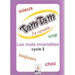 Tam Tam Je retiens... Les invariables - Cycle 2 1
