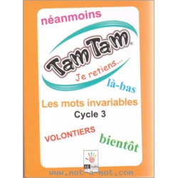 Tam Tam Je retiens... Les invariables - Cycle 3 1