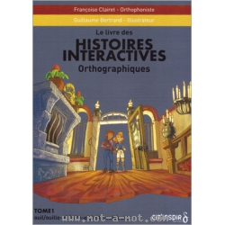Histoires interactives orthographiques - Tome 1 1