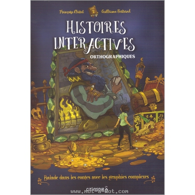 Histoires interactives orthographiques - Tome 2 1