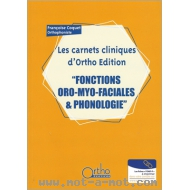 Les carnets cliniques d'Ortho Edition - Fonctions oro-myo-faciales & Phonologie